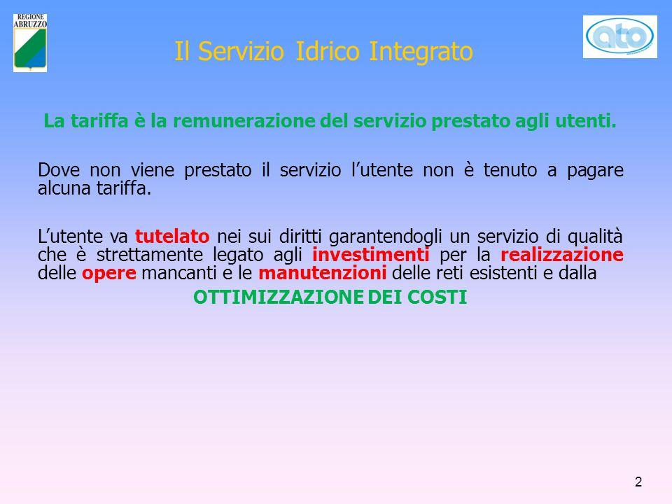 Il Servizio Idrico Integrato 2 La tariffa è la remunerazione del servizio prestato agli utenti. Dove non viene prestato il servizio l'utente non è ten