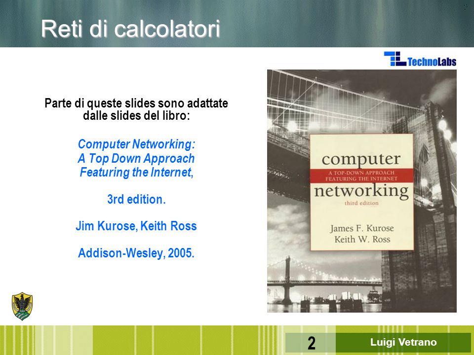 Luigi Vetrano 93 Applications Libraries System Calls Kernel Perché strutturare a livelli .