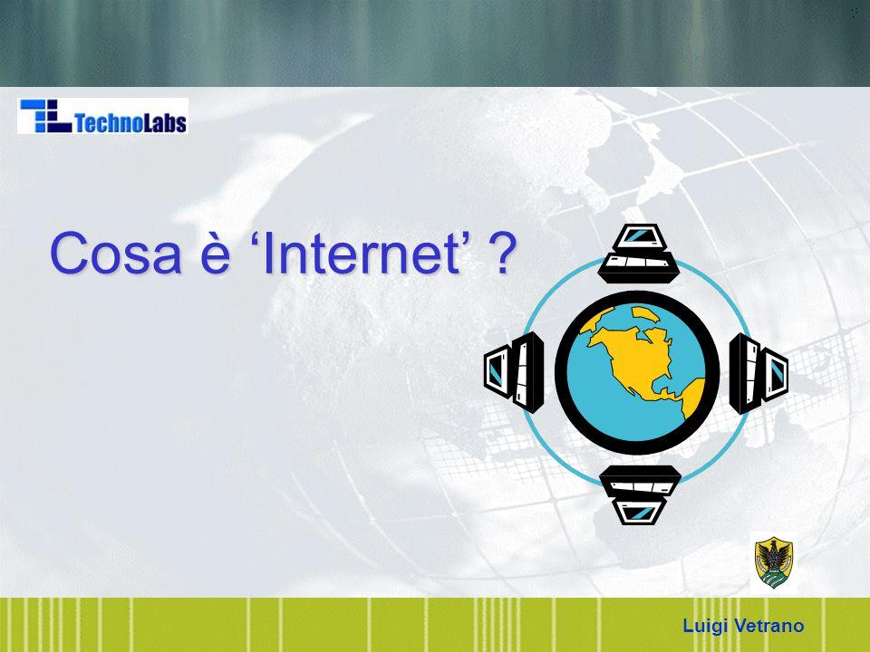 Luigi Vetrano Cosa è 'Internet' ?