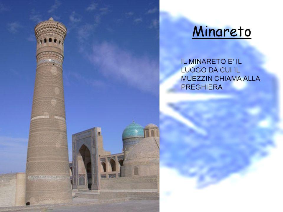 Minareto IL MINARETO E IL LUOGO DA CUI IL MUEZZIN CHIAMA ALLA PREGHIERA