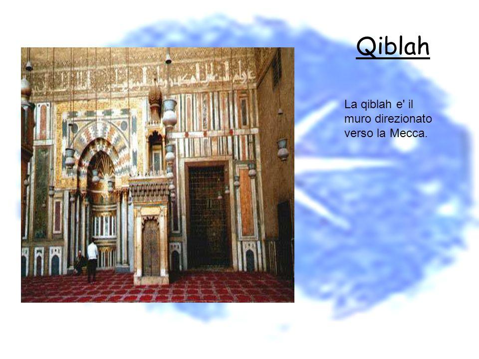 Qiblah La qiblah e il muro direzionato verso la Mecca.