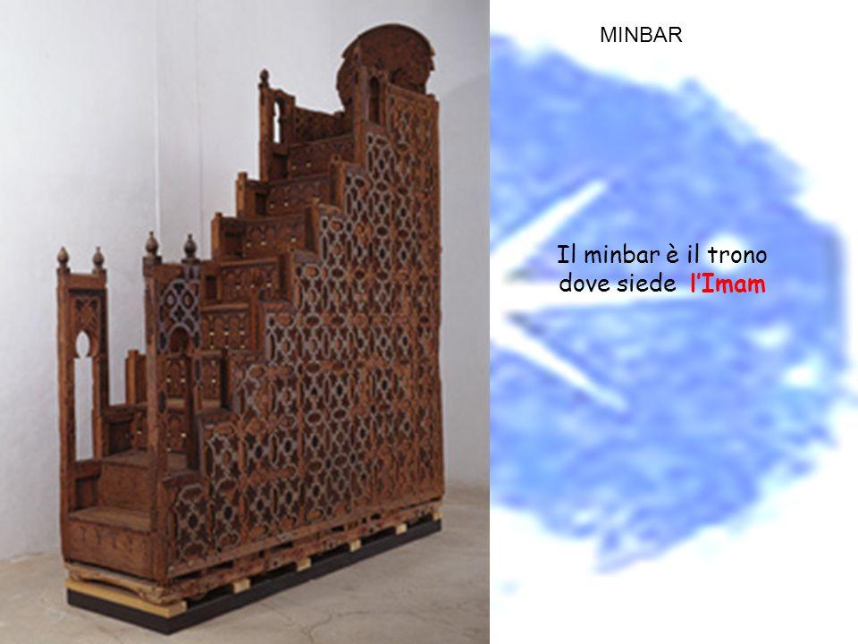 MINBAR Il minbar è il trono dove siede l'Imam
