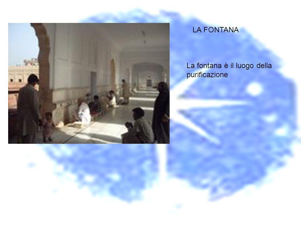 LA FONTANA La fontana è il luogo della purificazione