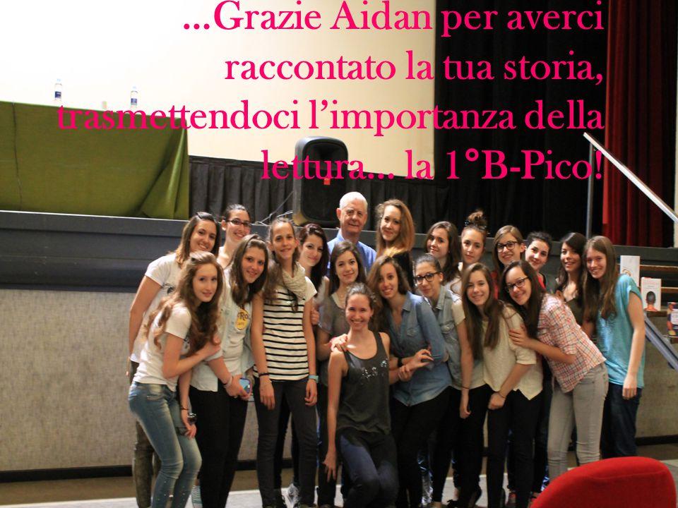 …Grazie Aidan per averci raccontato la tua storia, trasmettendoci l'importanza della lettura… la 1°B-Pico!