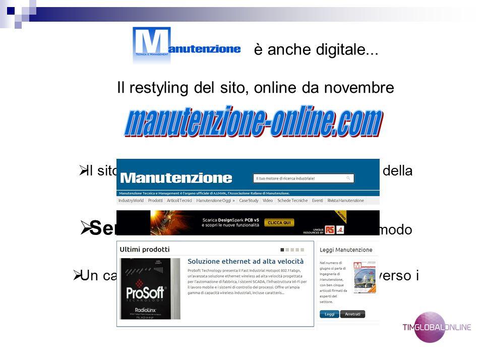 è anche digitale... Il restyling del sito, online da novembre  Il sito di riferimento per specialisti e operatori della Manutenzione  Semplice e int