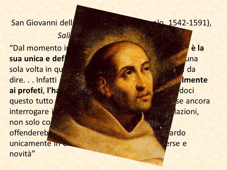 """San Giovanni della Croce (mistico spagnolo, 1542-1591), Salita al monte Carmelo, 2, 22 """"Dal momento in cui ci ha donato il Figlio suo, che è la sua un"""