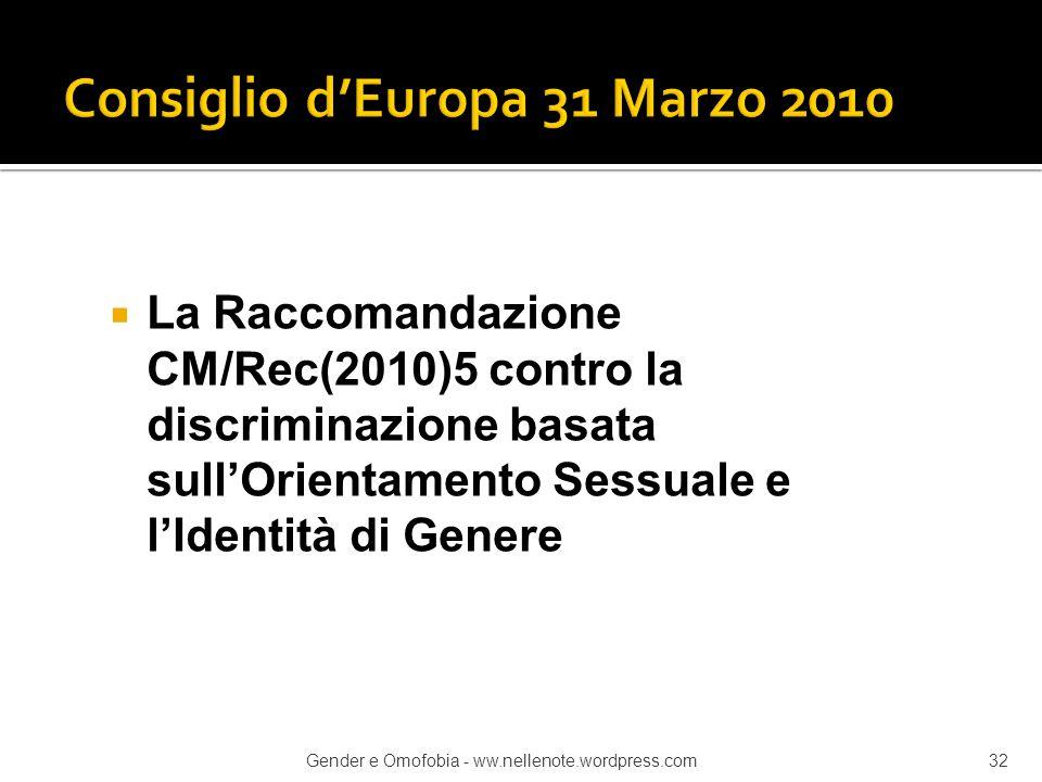  La Raccomandazione CM/Rec(2010)5 contro la discriminazione basata sull'Orientamento Sessuale e l'Identità di Genere Gender e Omofobia - ww.nellenote
