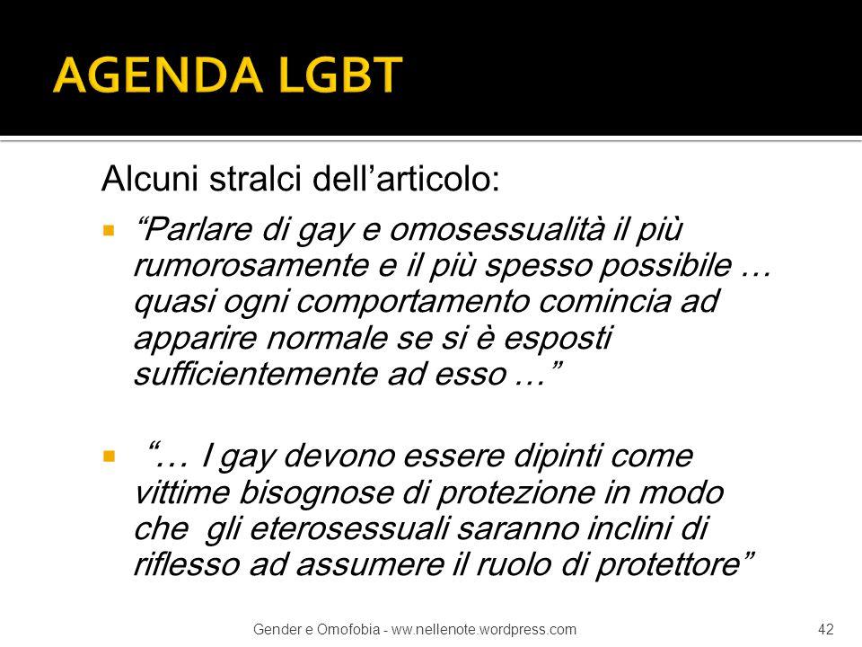 """Alcuni stralci dell'articolo:  """"Parlare di gay e omosessualità il più rumorosamente e il più spesso possibile … quasi ogni comportamento comincia ad"""