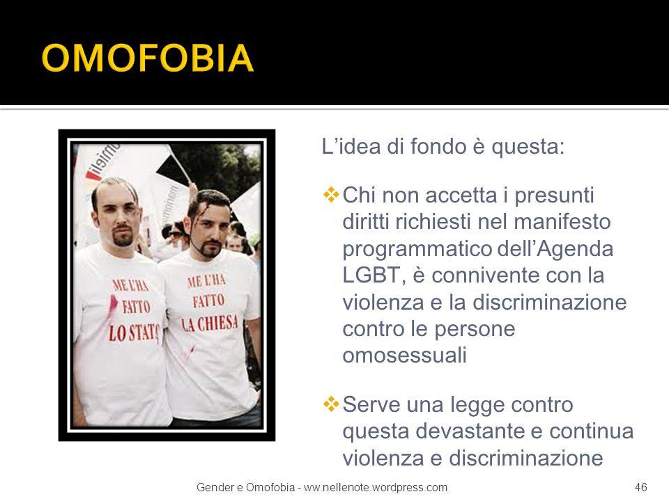 L'idea di fondo è questa:  Chi non accetta i presunti diritti richiesti nel manifesto programmatico dell'Agenda LGBT, è connivente con la violenza e