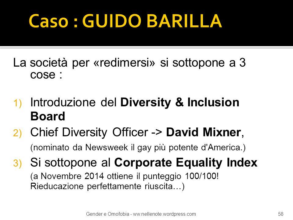 La società per «redimersi» si sottopone a 3 cose : 1) Introduzione del Diversity & Inclusion Board 2) Chief Diversity Officer -> David Mixner, (nomina