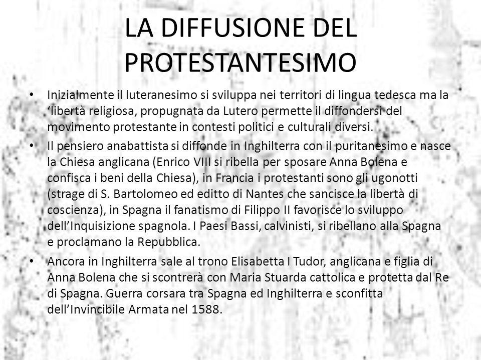LA DIFFUSIONE DEL PROTESTANTESIMO Inizialmente il luteranesimo si sviluppa nei territori di lingua tedesca ma la 'libertà religiosa, propugnata da Lut