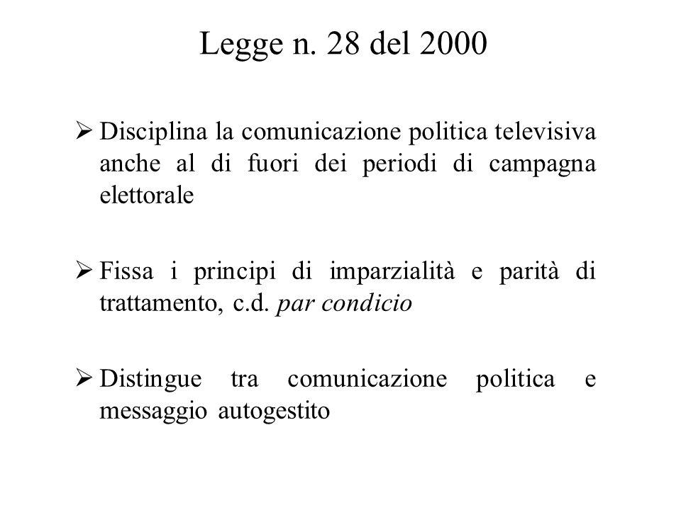  Disciplina la comunicazione politica televisiva anche al di fuori dei periodi di campagna elettorale  Fissa i principi di imparzialità e parità di trattamento, c.d.
