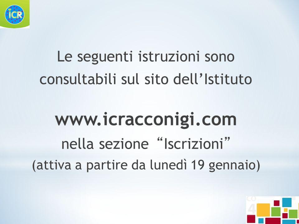 """Le seguenti istruzioni sono consultabili sul sito dell'Istituto www.icracconigi.com nella sezione""""Iscrizioni"""" (attiva a partire da lunedì 19 gennaio)"""
