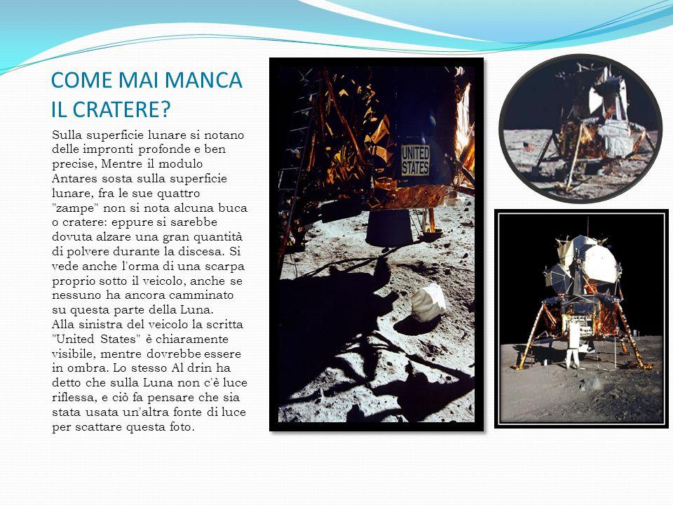 COME MAI MANCA IL CRATERE? Sulla superficie lunare si notano delle impronti profonde e ben precise, Mentre il modulo Antares sosta sulla superficie lu