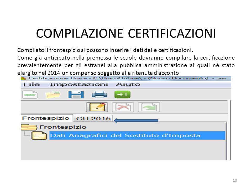 COMPILAZIONE CERTIFICAZIONI Compilato il frontespizio si possono inserire i dati delle certificazioni. Come già anticipato nella premessa le scuole do