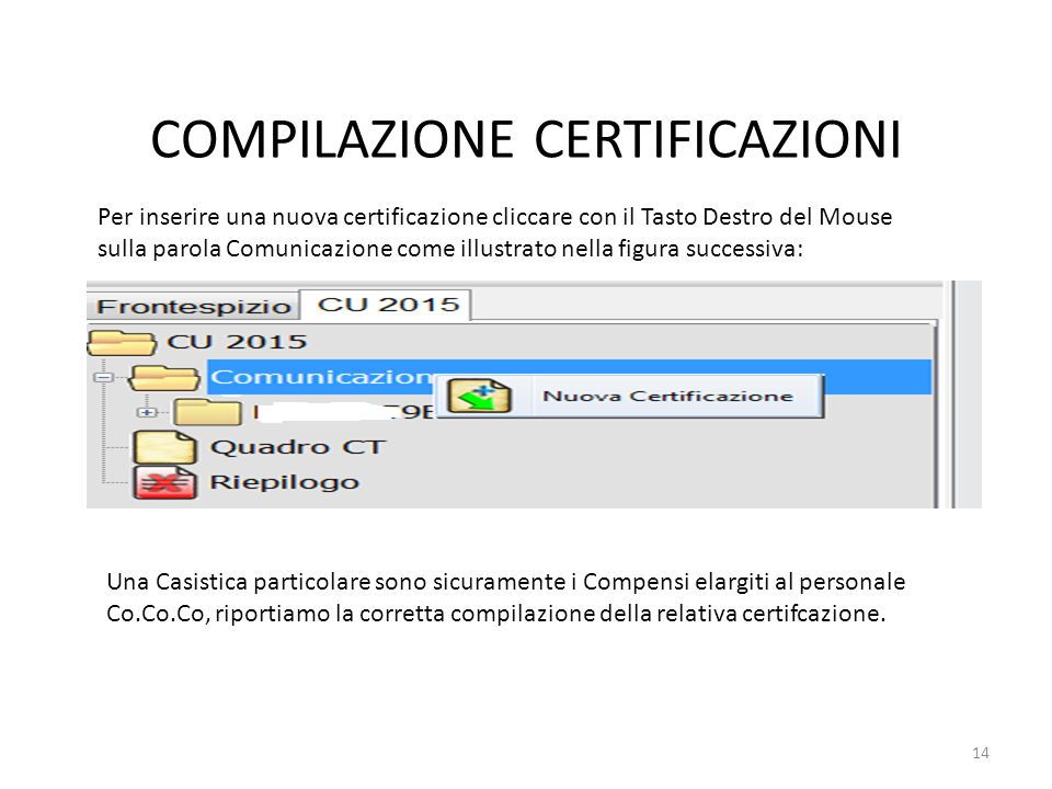 COMPILAZIONE CERTIFICAZIONI Per inserire una nuova certificazione cliccare con il Tasto Destro del Mouse sulla parola Comunicazione come illustrato ne