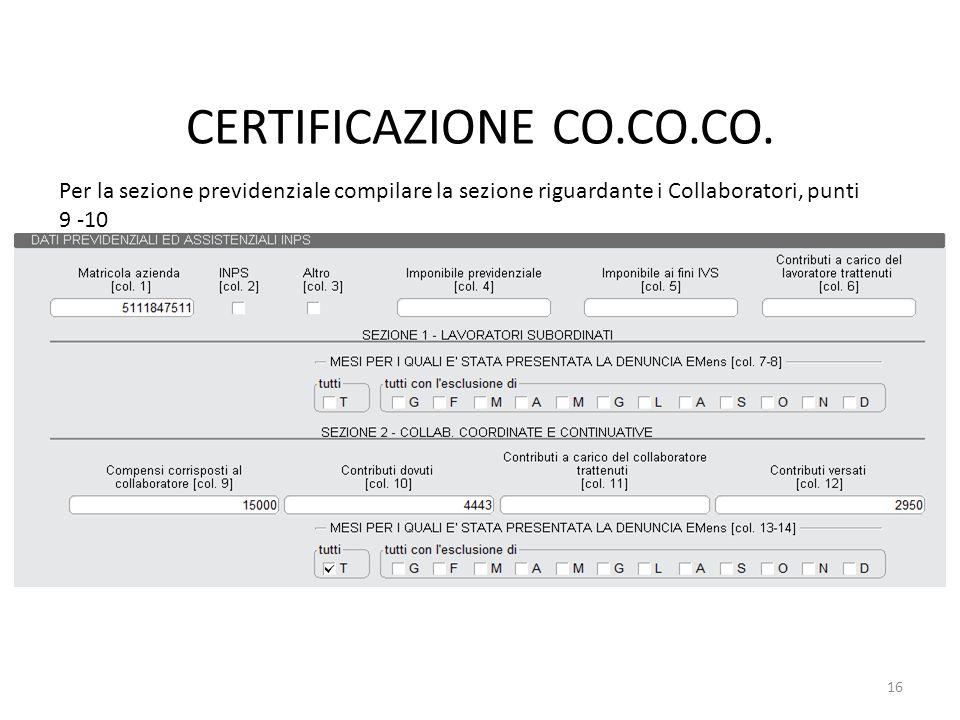 CERTIFICAZIONE CO.CO.CO. Per la sezione previdenziale compilare la sezione riguardante i Collaboratori, punti 9 -10 16