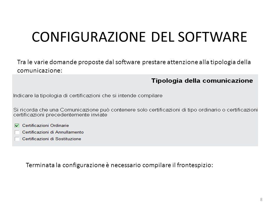 CONFIGURAZIONE DEL SOFTWARE Tra le varie domande proposte dal software prestare attenzione alla tipologia della comunicazione: Terminata la configuraz