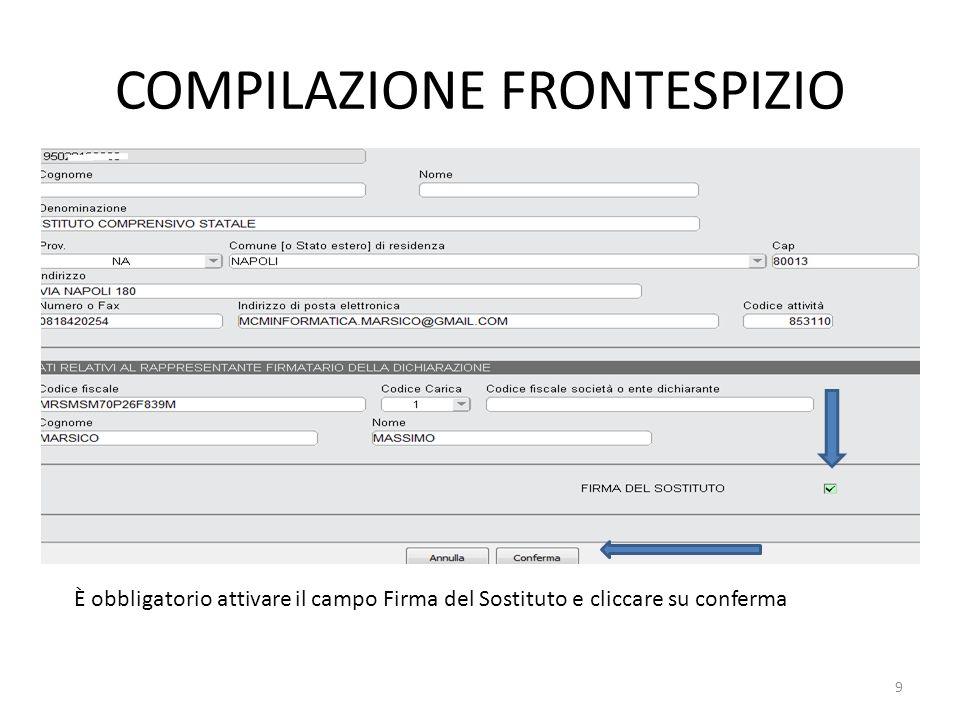 COMPILAZIONE FRONTESPIZIO 9 È obbligatorio attivare il campo Firma del Sostituto e cliccare su conferma