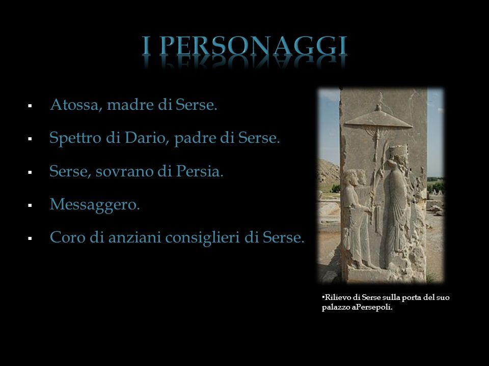  Atossa, madre di Serse.  Spettro di Dario, padre di Serse.  Serse, sovrano di Persia.  Messaggero.  Coro di anziani consiglieri di Serse. Riliev
