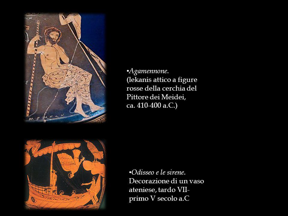 Agamennone. (lekanis attico a figure rosse della cerchia del Pittore dei Meidei, ca. 410-400 a.C.) Odisseo e le sirene. Decorazione di un vaso atenies