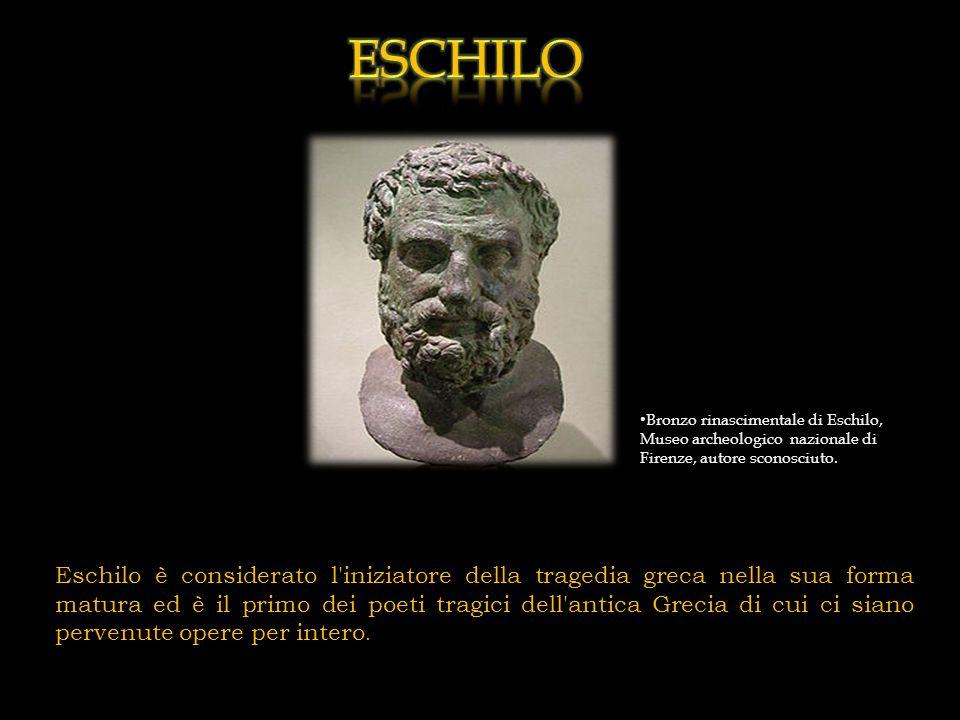 Eschilo è considerato l'iniziatore della tragedia greca nella sua forma matura ed è il primo dei poeti tragici dell'antica Grecia di cui ci siano perv