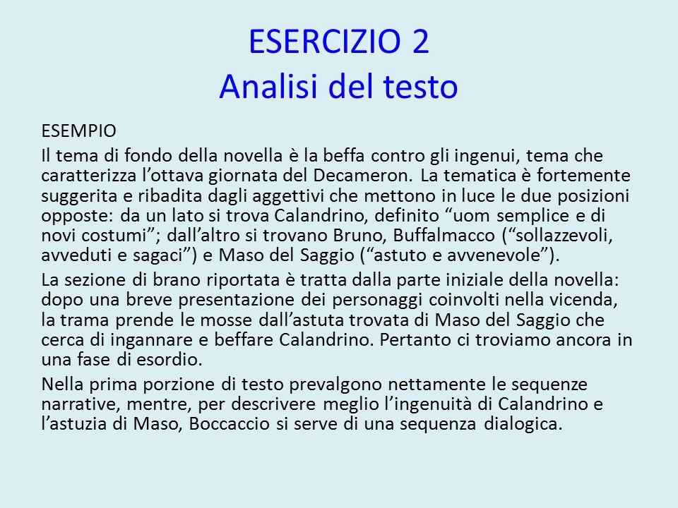 ESERCIZIO 2 Analisi del testo ESEMPIO Il tema di fondo della novella è la beffa contro gli ingenui, tema che caratterizza l'ottava giornata del Decameron.