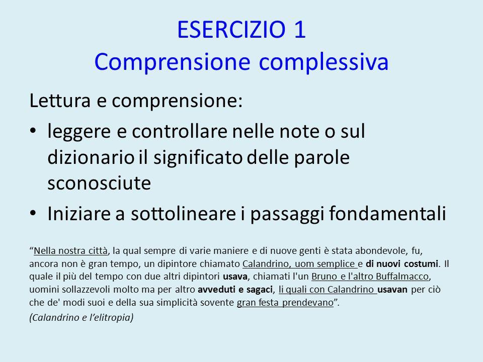 ESERCIZIO 1 Comprensione complessiva Lettura e comprensione: leggere e controllare nelle note o sul dizionario il significato delle parole sconosciute