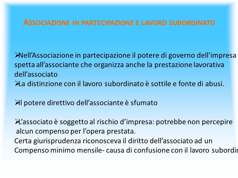  Nell'Associazione in partecipazione il potere di governo dell'impresa spetta all'associante che organizza anche la prestazione lavorativa dell'assoc