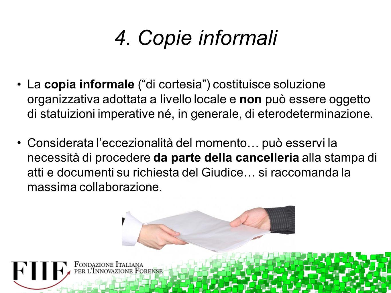 """4. Copie informali La copia informale (""""di cortesia"""") costituisce soluzione organizzativa adottata a livello locale e non può essere oggetto di statui"""