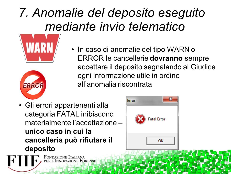7. Anomalie del deposito eseguito mediante invio telematico In caso di anomalie del tipo WARN o ERROR le cancellerie dovranno sempre accettare il depo