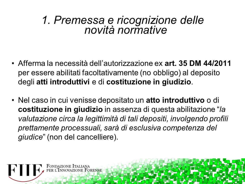 1. Premessa e ricognizione delle novità normative Afferma la necessità dell'autorizzazione ex art. 35 DM 44/2011 per essere abilitati facoltativamente
