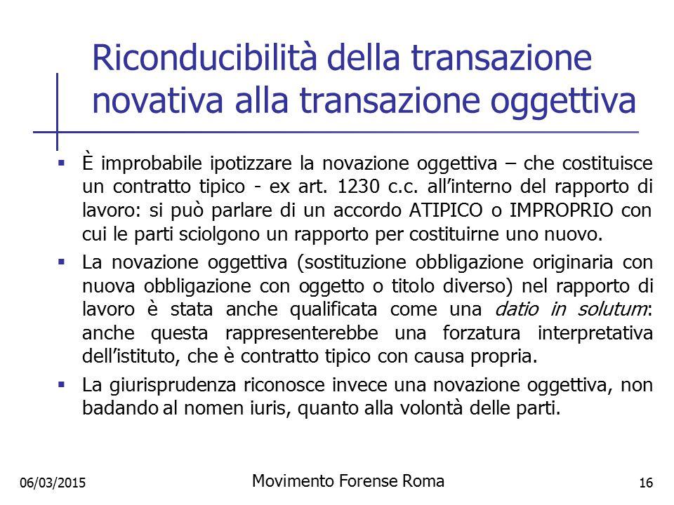 Riconducibilità della transazione novativa alla transazione oggettiva  È improbabile ipotizzare la novazione oggettiva – che costituisce un contratto