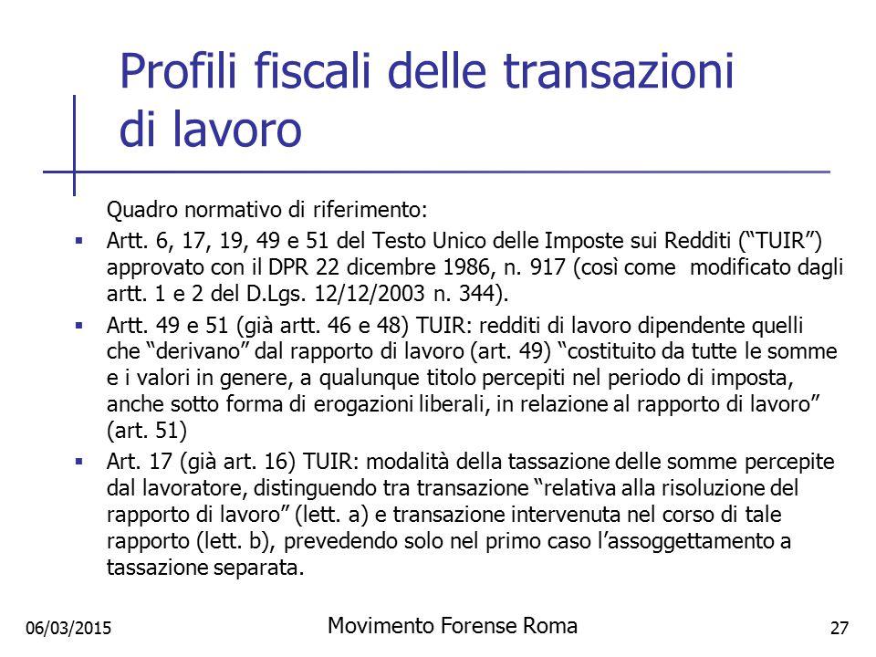 """Profili fiscali delle transazioni di lavoro Quadro normativo di riferimento:  Artt. 6, 17, 19, 49 e 51 del Testo Unico delle Imposte sui Redditi (""""TU"""