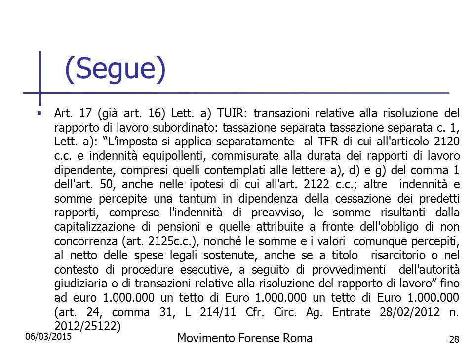 (Segue)  Art. 17 (già art. 16) Lett. a) TUIR: transazioni relative alla risoluzione del rapporto di lavoro subordinato: tassazione separata tassazion