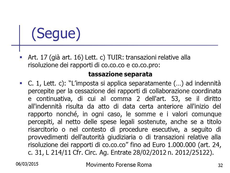 (Segue)  Art. 17 (già art. 16) Lett. c) TUIR: transazioni relative alla risoluzione dei rapporti di co.co.co e co.co.pro: tassazione separata  C. 1,