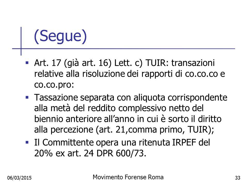(Segue)  Art. 17 (già art. 16) Lett. c) TUIR: transazioni relative alla risoluzione dei rapporti di co.co.co e co.co.pro:  Tassazione separata con a