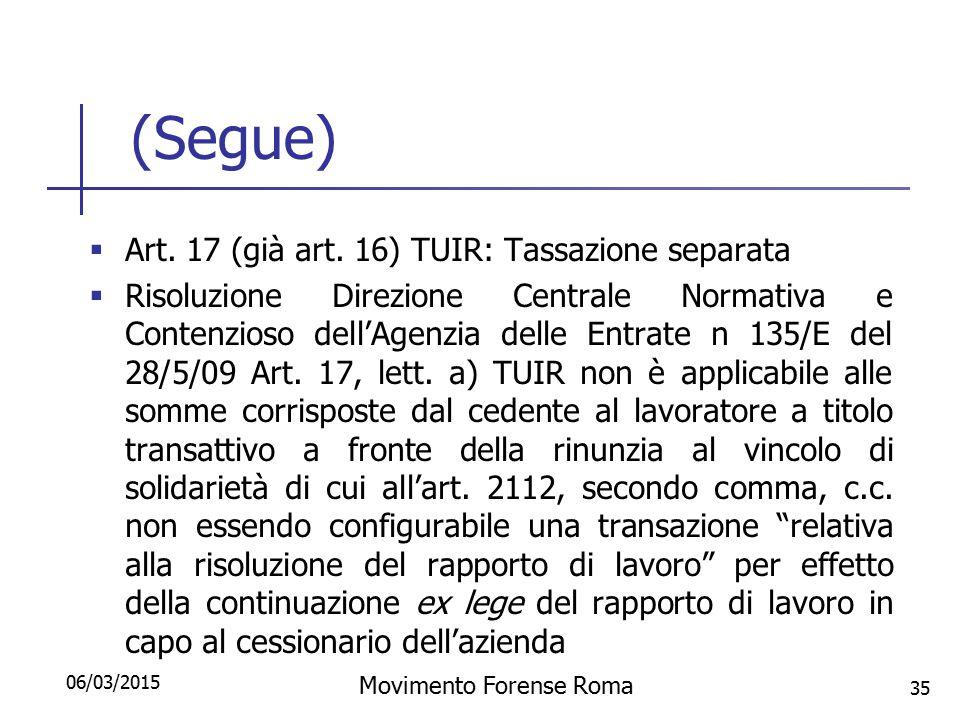 (Segue)  Art. 17 (già art. 16) TUIR: Tassazione separata  Risoluzione Direzione Centrale Normativa e Contenzioso dell'Agenzia delle Entrate n 135/E