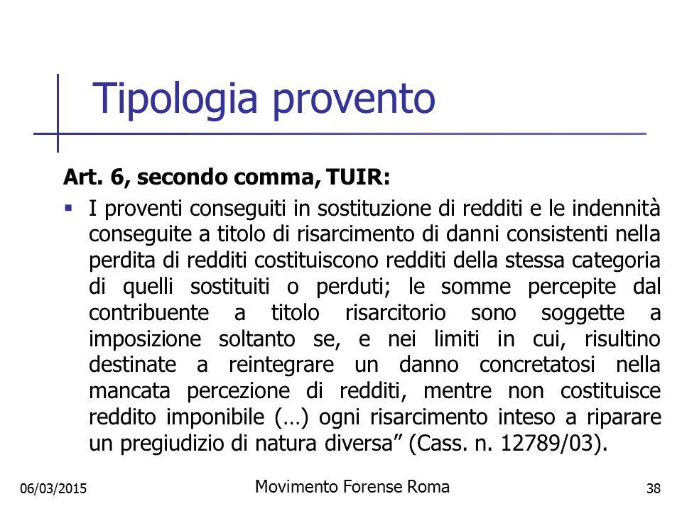 Tipologia provento Art. 6, secondo comma, TUIR:  I proventi conseguiti in sostituzione di redditi e le indennità conseguite a titolo di risarcimento