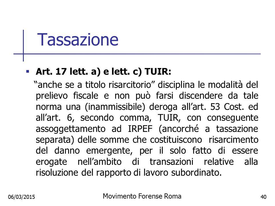 """Tassazione  Art. 17 lett. a) e lett. c) TUIR: """"anche se a titolo risarcitorio"""" disciplina le modalità del prelievo fiscale e non può farsi discendere"""
