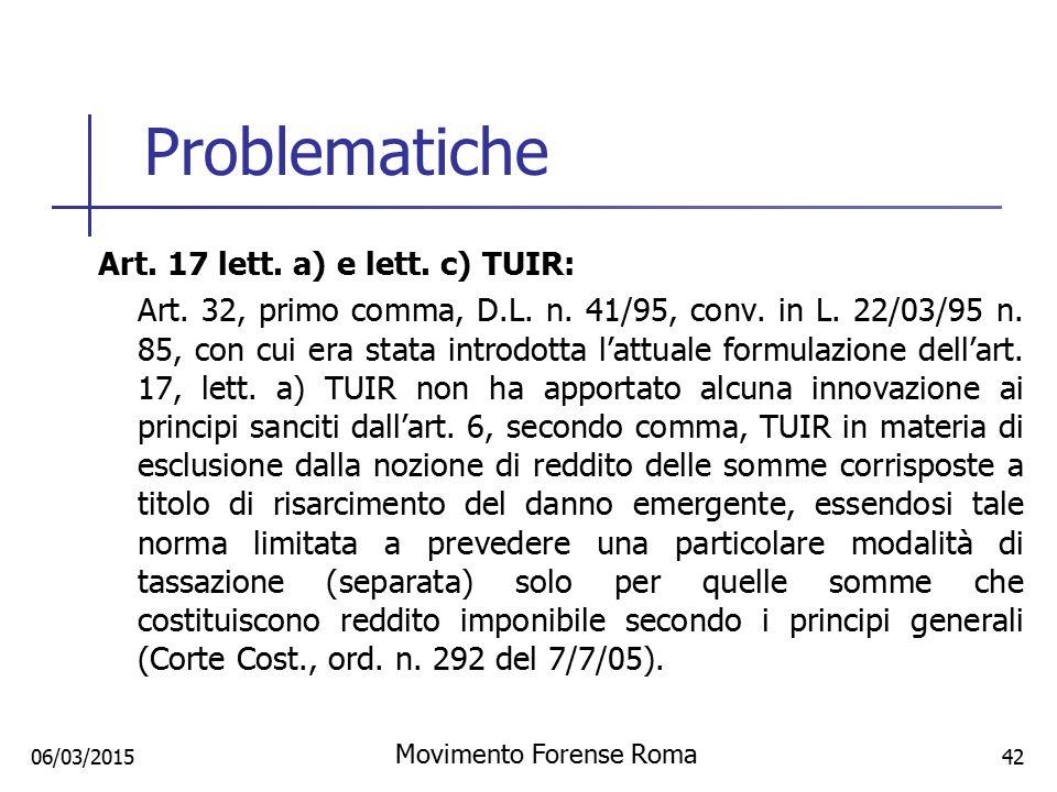 Problematiche Art. 17 lett. a) e lett. c) TUIR: Art. 32, primo comma, D.L. n. 41/95, conv. in L. 22/03/95 n. 85, con cui era stata introdotta l'attual