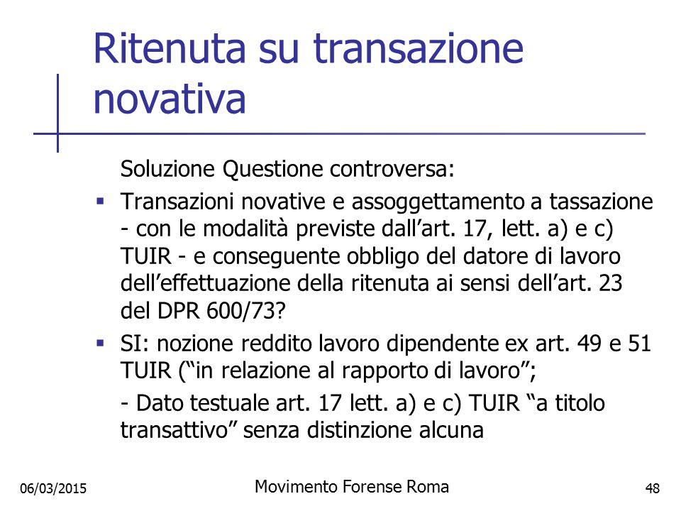 Ritenuta su transazione novativa Soluzione Questione controversa:  Transazioni novative e assoggettamento a tassazione - con le modalità previste dal