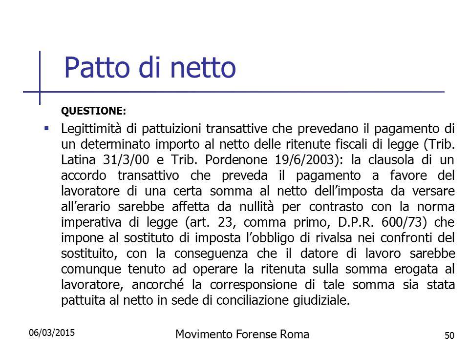 Patto di netto QUESTIONE:  Legittimità di pattuizioni transattive che prevedano il pagamento di un determinato importo al netto delle ritenute fiscal