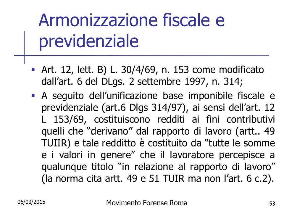 Armonizzazione fiscale e previdenziale  Art. 12, lett. B) L. 30/4/69, n. 153 come modificato dall'art. 6 del DLgs. 2 settembre 1997, n. 314;  A segu