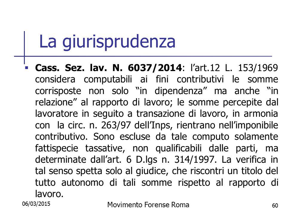 """La giurisprudenza  Cass. Sez. lav. N. 6037/2014: l'art.12 L. 153/1969 considera computabili ai fini contributivi le somme corrisposte non solo """"in di"""