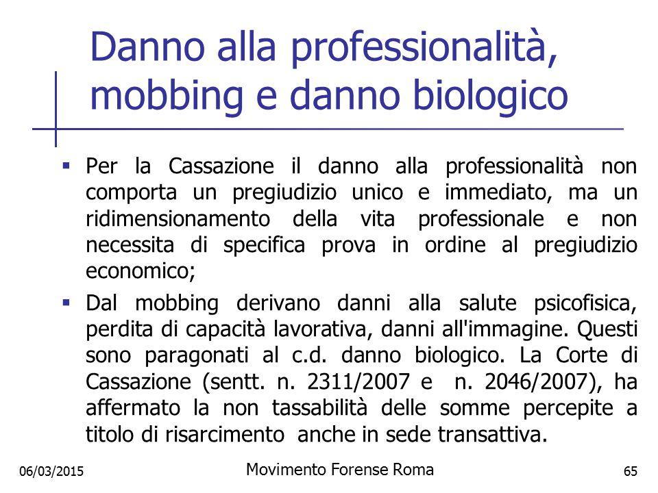Danno alla professionalità, mobbing e danno biologico  Per la Cassazione il danno alla professionalità non comporta un pregiudizio unico e immediato,