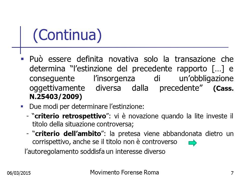 """(Continua)  Può essere definita novativa solo la transazione che determina """"l'estinzione del precedente rapporto […] e conseguente l'insorgenza di un"""