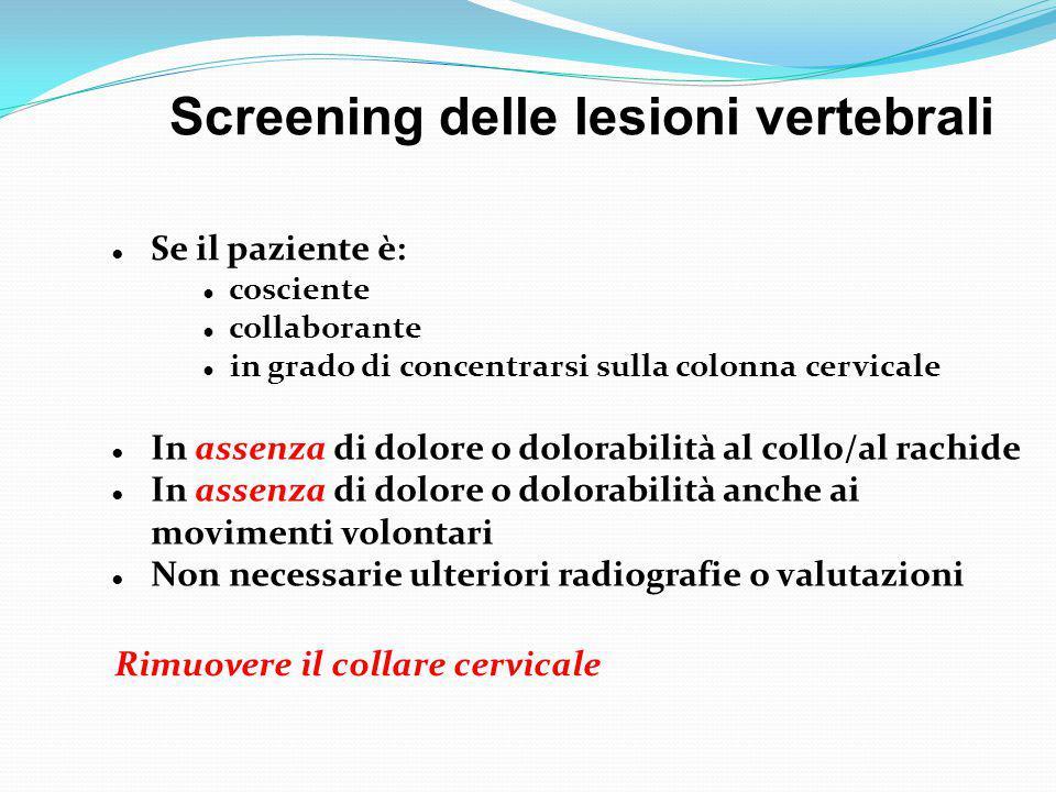 ● Se il paziente è: ● cosciente ● collaborante ● in grado di concentrarsi sulla colonna cervicale ● In assenza di dolore o dolorabilità al collo/al ra