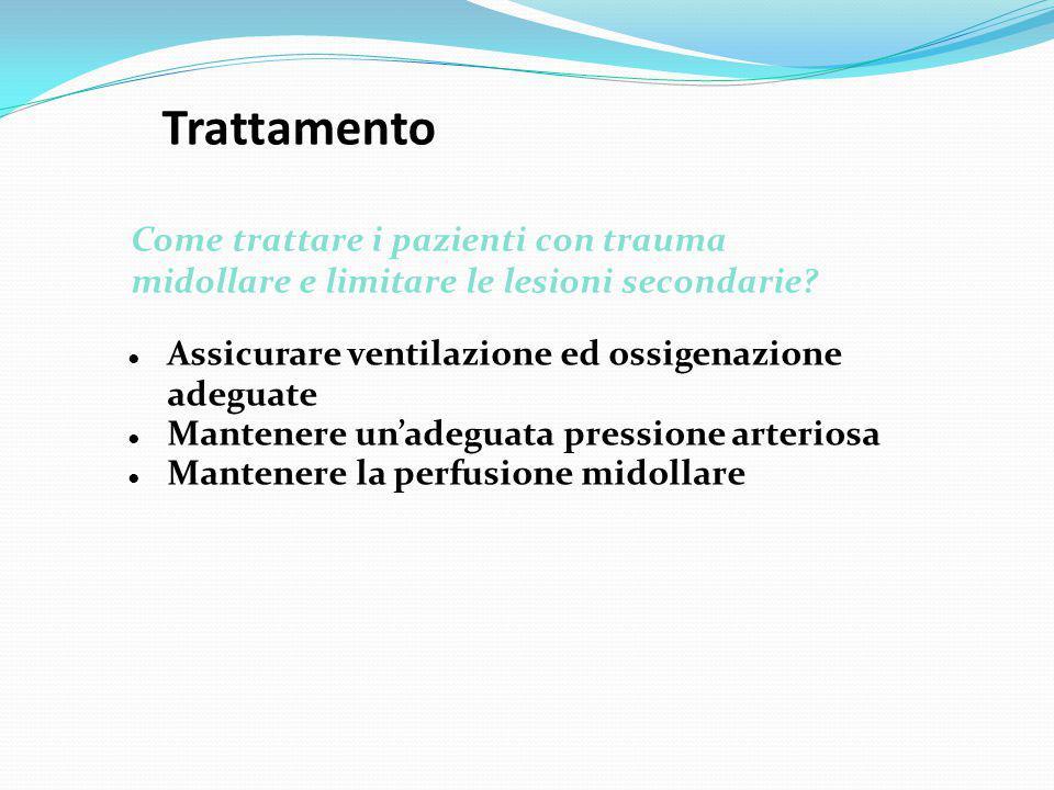 Trattamento ● Assicurare ventilazione ed ossigenazione adeguate ● Mantenere un'adeguata pressione arteriosa ● Mantenere la perfusione midollare Come t