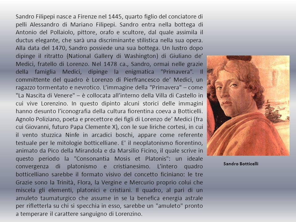 Sandro Filipepi nasce a Firenze nel 1445, quarto figlio del conciatore di pelli Alessandro di Mariano Filipepi. Sandro entra nella bottega di Antonio